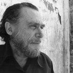 Charles Bukowski - η ζωή και τα πρέπει