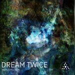 Dream Twice - Introspection