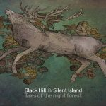 Black Hill & Silent Island - Tales of the night forest
