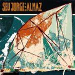 Seu Jorge and Almaz - Errare Humanum Est (Jorge Ben)